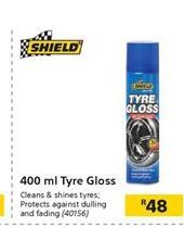 400ml Tyre Gloss offer at R 48
