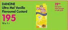 Danone Ultra Mel Vanilla Flavoured Custard 10 offer at R 195