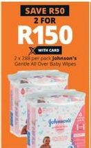 Johnson's Baby Wipes 2 offer at R 150