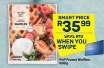 PnP Frozen Waffles offer at R 35,99