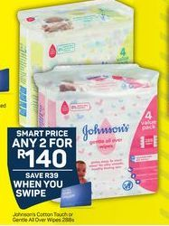 Johnson's Cotton Touch or Gentle All Over Wipes 2 offer at R 140