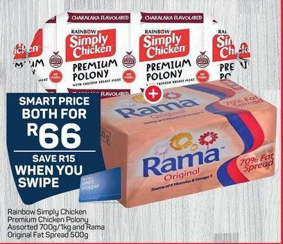 Rainbow Simply Chicken Premium Chicken Polony and Rama Original Fat Spread offer at R 66