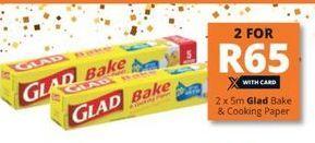 Glad Bake & Cooking Paper 2 offer at R 65