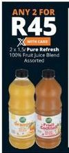 Pure Refresh 100% Fruit Juice Blend 2 offer at R 45