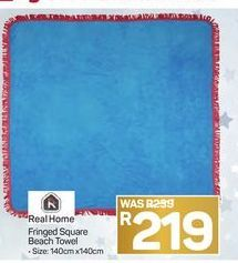 Real Home Fringed Square Beach Towel offer at R 219