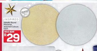 Inspired Metallic Round Placemat Colours offer at R 29