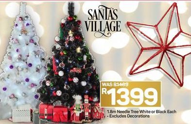 Santas Village 1.8 Needle Tree White or Black offer at R 1399