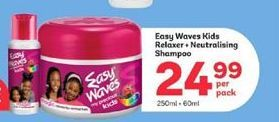 Easy Waves Relaxer + Shampoo offer at R 24,99