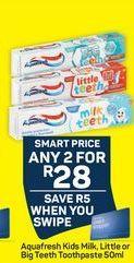 Aquafresh Toothpaste  offer at R 28