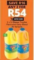Clover Tropika Dairy Blend 2 offer at R 54