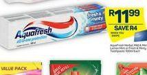 Aquafresh Toothpaste  offer at R 11,99