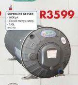 Superline geyser offers at R 3599