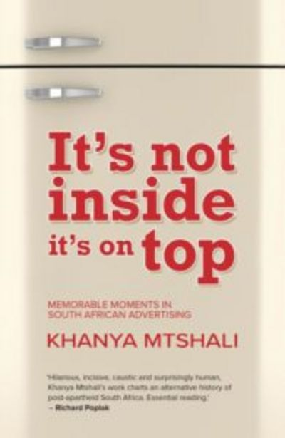 Its Not Inside Its On Top - Reflecting On Memorable Moments In South African Advertising offers at R 320